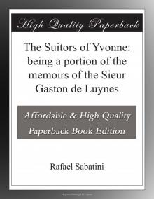 The Suitors of Yvonne: being a portion of the memoirs of the Sieur Gaston de Luynes