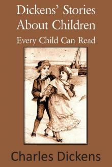 Dickens Stories About Children Every Child Can Read
