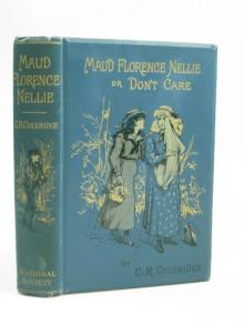 Maud Florence Nellie; or, Dont care!