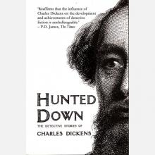 Hunted Down: The Detective Stories of Charles Dickens