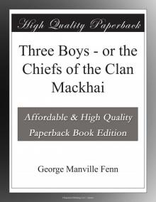 Three Boys; Or, The Chiefs of the Clan Mackhai