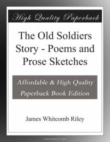The Old Soldiers Story: Poems and Prose Sketches