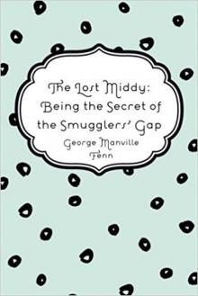 The Lost Middy: Being the Secret of the Smugglers Gap