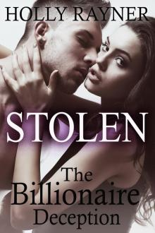 Stolen: The Billionaire Deception (A Billionaire Romance Novel)