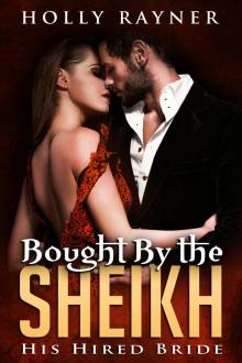 Bought By The Sheikh: His Hired Bride