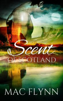 Scent of Scotland: Lord of Moray #1 (Scottish Werewolf Shifter Romance)