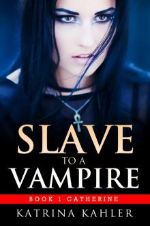 Slave to a Vampire - Book 1 Catherine