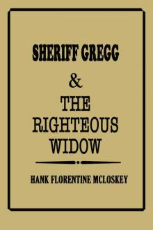 Sheriff Gregg & The Righteous Widow