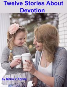 Twelve Stories About Devotion