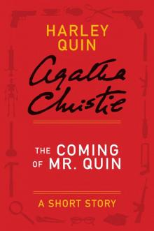 The Coming of Mr. Quin: A Short Story