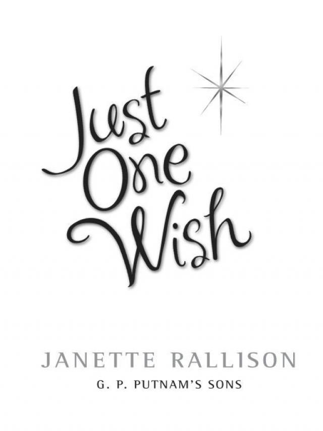 Read Just One Wish By Janette Rallison