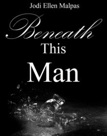 Beneath This Man (This Man Trilogy)