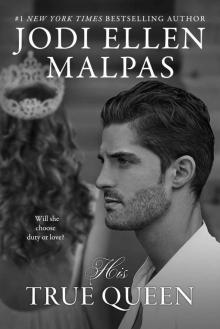 His True Queen ~ Jodi Ellen Malpas