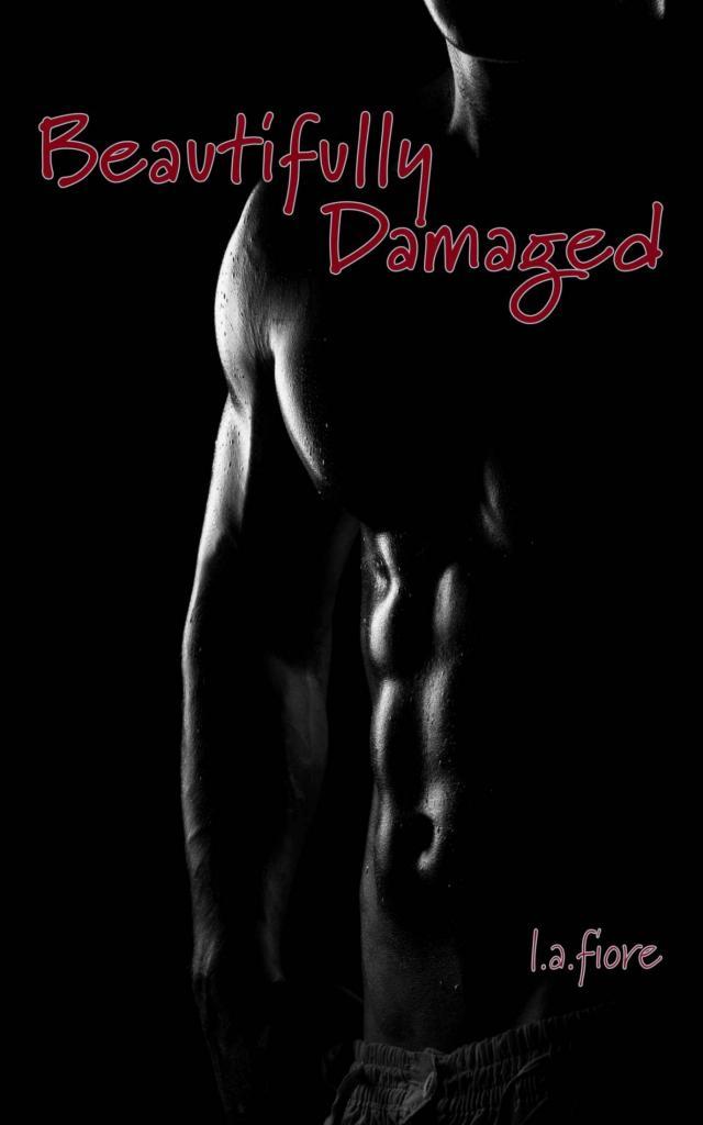 Read Beautifully Damaged Beautifully Damaged 1 By La Fiore