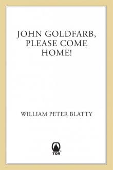 John Goldfarb, Please Come Home